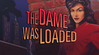 The Dame Was Loaded